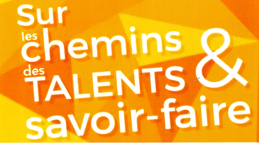 Read more about the article SUR LES CHEMINS DES TALENTS ET SAVOIR-FAIRE