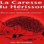Report de la pièce de théâtre «La caresse du hérisson»